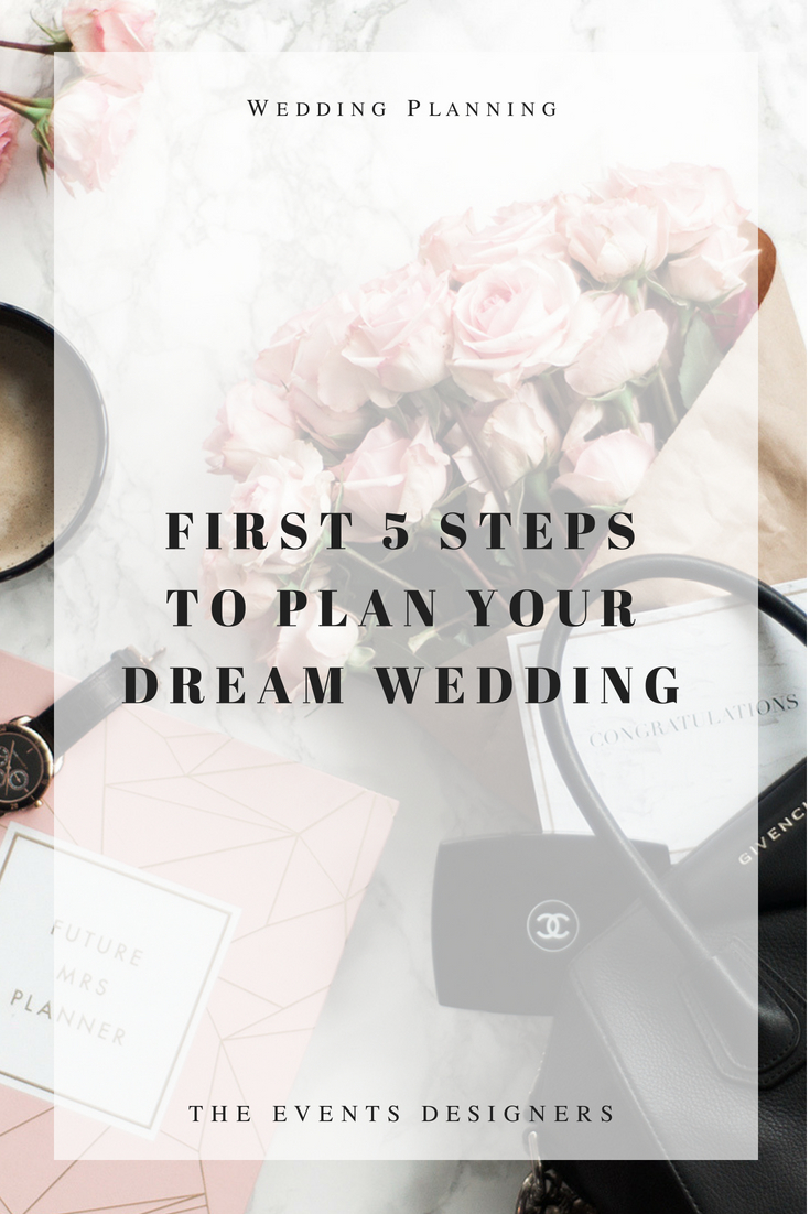 first 5 steps to plan your dream wedding the events designers